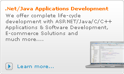 .Net/Java/C/C++ Applications Development: We offer complete life-cycle development with ASP.NET/Java/C/C++ Applications & Software Development, E-commerce Solutions and much more....